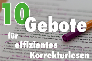 Zehn Gebote für effizientes Korrekturlesen
